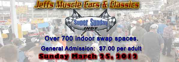 Super Sunday Indy Swap Meet | Jeff's Muscle Cars
